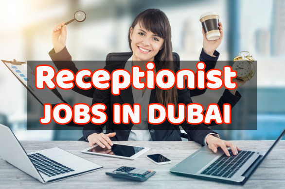 receptionist jobs in dubai 2020